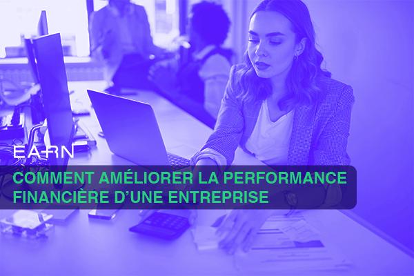 Comment améliorer la performance financière d'une entreprise
